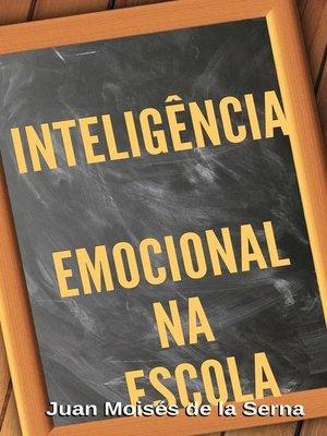 cover image of Inteligência Emocional na Escola