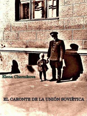 cover image of El Caronte de la Unión Soviética