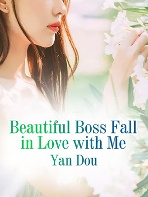 cover image of Beautiful Boss Fall in Love with Me