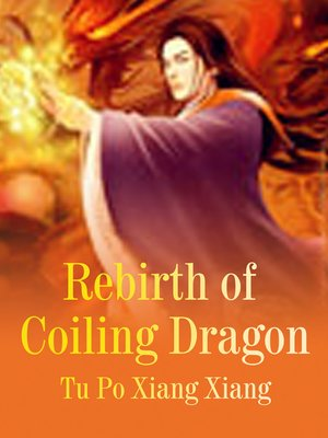 cover image of Rebirth of Coiling Dragon