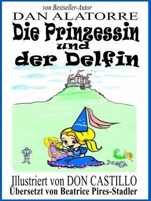 cover image of Die Prinzessin Und Der Delfin