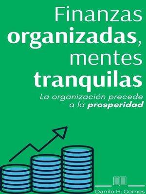 cover image of Finanzas organizadas, mentes tranquilas