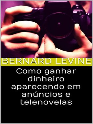 cover image of Como ganhar dinheiro aparecendo em anúncios e telenovelas