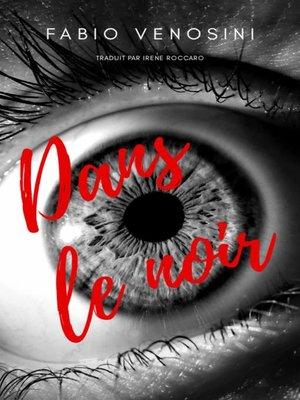cover image of Dans le noir