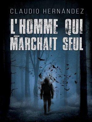 cover image of L'homme qui marchait seul