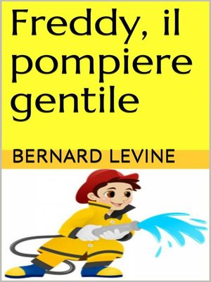 cover image of Freddy, il pompiere gentile