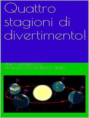 cover image of Quattro stagioni di divertimento!