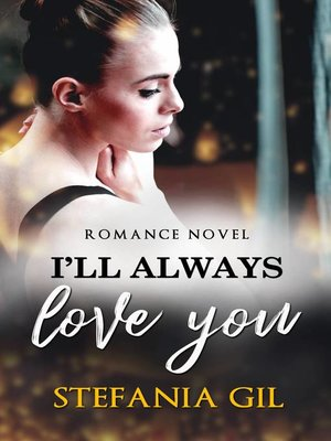 cover image of I'll Always Love You