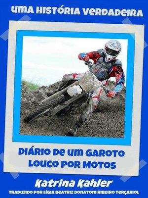 cover image of Diário de um Garoto Louco por  Motos