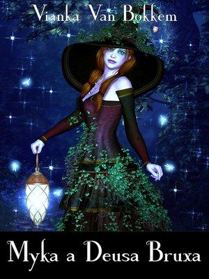 cover image of Myka a Deusa Bruxa