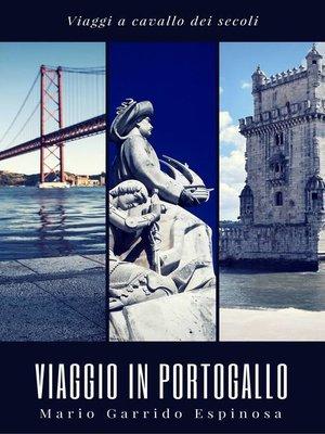 cover image of Viaggi a cavallo dei secoli.  Viaggio in Portogallo