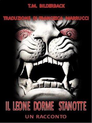 cover image of Il Leone Dorme Stanotte