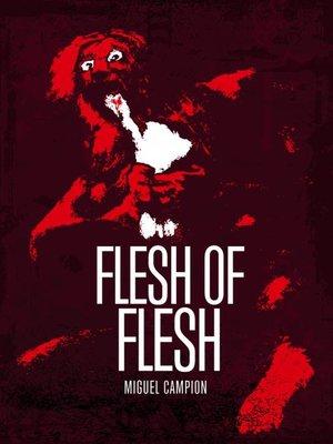 cover image of Flesh of Flesh