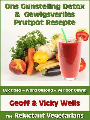 cover image of Ons Gunsteling Detox & Gewigsverlies Prutpot Resepte