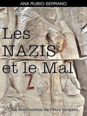 cover image of Les Nazis et le Mal. La destruction de l'être humain