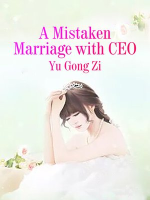 cover image of A Mistaken Marriage with CEO