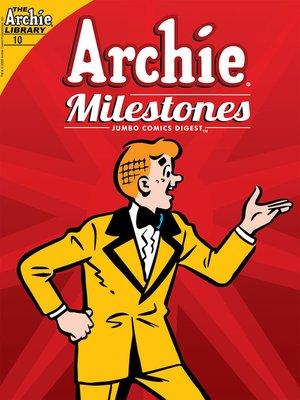cover image of Archie Milestones Digest #10