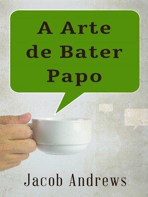 cover image of A Arte De Bater Papo