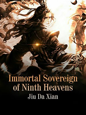 cover image of Immortal Sovereign of Ninth Heavens