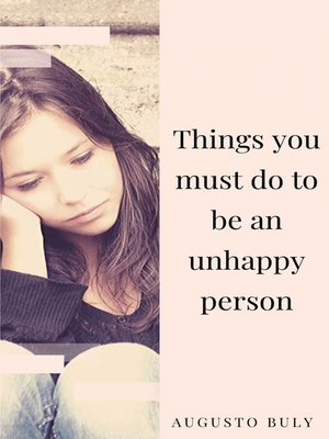 cover image of Things you must do to be an unhappy person