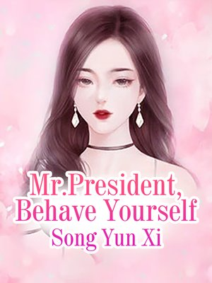 cover image of Mr.President, Behave Yourself
