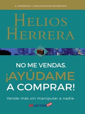 cover image of No me vendas, ayúdame a comprar