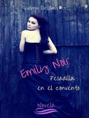 cover image of Emily Noir. Pesadilla en el convento.