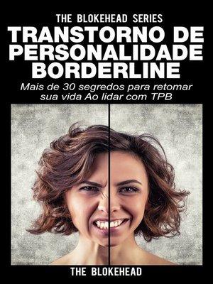 cover image of Transtorno de Personalidade Borderline Mais de 30 segredos para retomar sua vida Ao lidar com TPB
