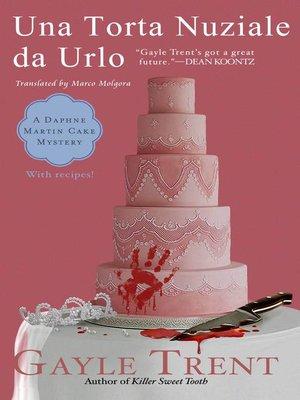 cover image of Una torta nuziale da urlo