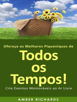 cover image of Ofereça os Melhores Piqueniques de Todos os Tempos! Crie Eventos Memoráveis ao Ar Livre
