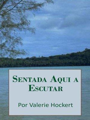 cover image of Sentada Aqui a Escutar