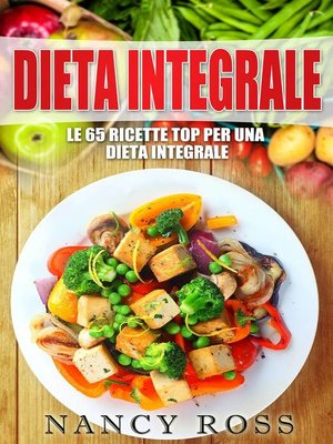 cover image of Le 65 ricette top per una dieta integrale