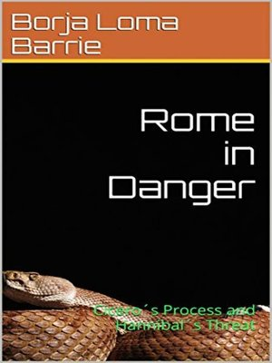 cover image of Rome in Danger. Cicero's Process and Hannibal's Threat