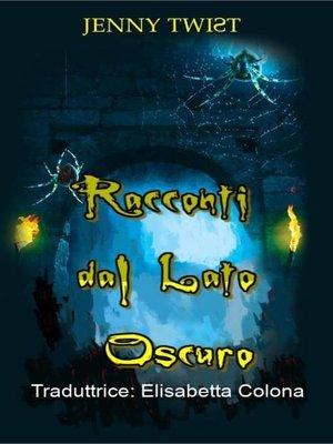 cover image of Racconti dal Lato Oscuro