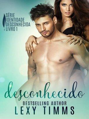 cover image of Desconhecido--Série Identidade Desconhecida