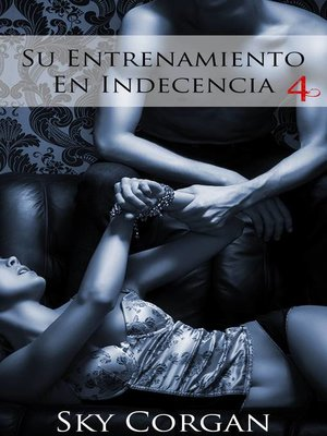 cover image of Su Entrenamiento En Indecencia 4
