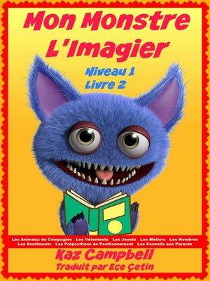 cover image of Mon Monstre--L'Imagier--Niveau 1 Livre 2