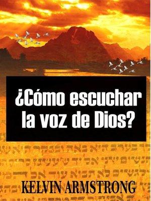 cover image of ¿Cómo escuchar la voz de Dios?
