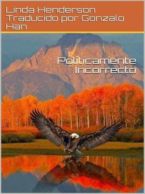 cover image of Políticamente Incorrecto