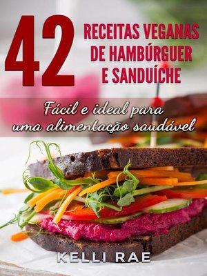 cover image of 42 Receitas Veganas de Hambúrguer e Sanduíche