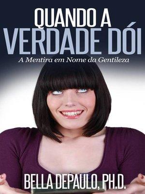 cover image of Quando A Verdade Dói