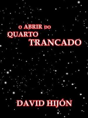 cover image of O Abrir Do Quarto Trancado