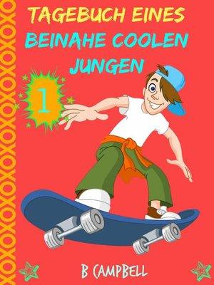 cover image of Tagebuch eines beinahe coolen Jungen