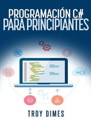 cover image of Programación en C# para Principiantes
