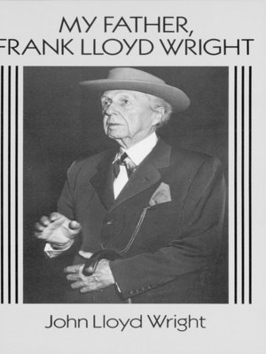cover image of My Father, Frank Lloyd Wright