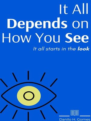 cover image of It All Depends on How You See