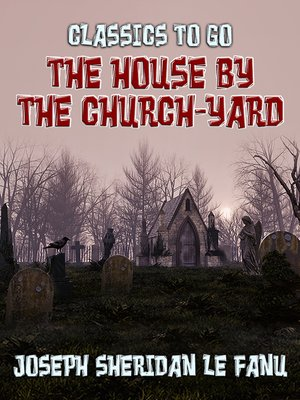 cover image of The House by the Church-Yard