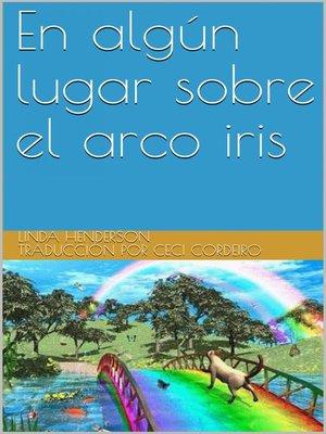 cover image of En algún lugar sobre el arco iris