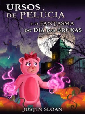 cover image of Ursos de Pelúcia e o Fantasma do Dia das Bruxas