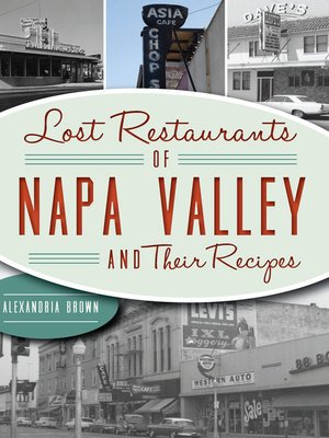 cover image of Lost Restaurants of Napa Valley and Their Recipes
